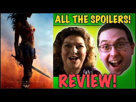 """ALL THE SPOILERS! Wonder Woman """"Review"""" - Gal Gadot DCEU Movie 2017"""