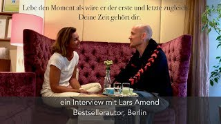 Ein Interview mit Lars Amend, Bestsellerautor, Berlin, Meditation