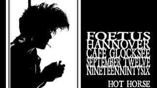 Foetus - Hot Horse (Hannover 1996)