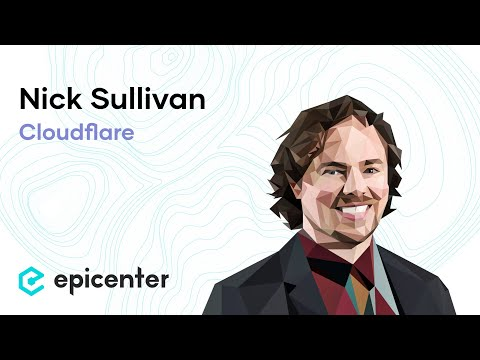 #264 Nick Sullivan: Cloudflare – The Internet's (De)centralized Security Blanket