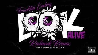 Look Alive (Redneck Remix) Franklin Embry [Explicit] 2018 Country Rap/Hick Hop