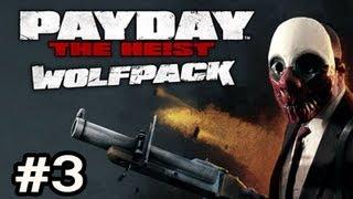PayDay The Heist WOLFPACK DLC Ep.3 w/Nova, SSoH & Danz - GOING UNDERCOVER