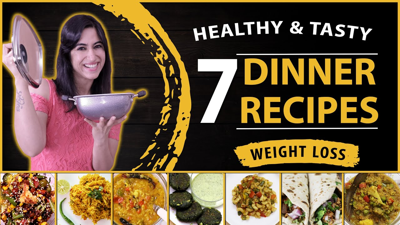 7 Dinner Recipes for Weight Loss | Vegetarian Dishes | by GunjanShouts