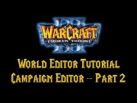 Warcraft 3 World Editor Tutorial: Campaign Editor Part 2
