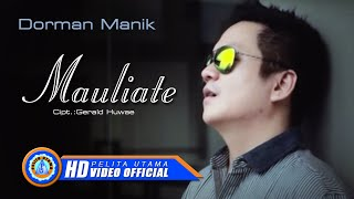 Dorman Manik - Mauliate (Official Music Video) Mp3