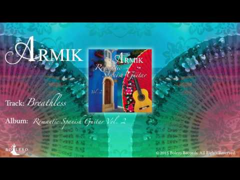 Armik – OFFICIAL - Breathless: Nouveau Flamenco - Romantic Spanish Guitar