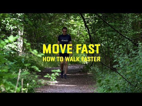 MOVE FAST How to walk faster