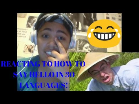 HOW TO SAY HELLO IN 30 LANGUAGES Reaction!