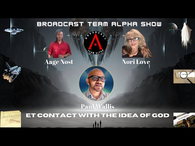 Paul Wallis - ET Contact with the Idea of God