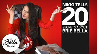 Nikki's 20 SECRETS YOU NEVER KNEW about Brie | The Bella 20-ish