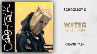 [FREE] ScHoolboy Q Crash Talk - Water Ft. Lil Baby Type Beat 2019