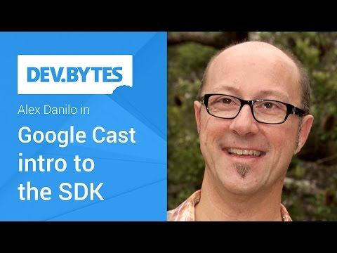 Google Cast: Introduction To The SDK
