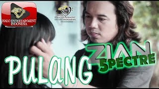 ZIAN SPECTRE (eks. ZIGAZ band) - PULANG - Official Music Video Indonesia Terbaru