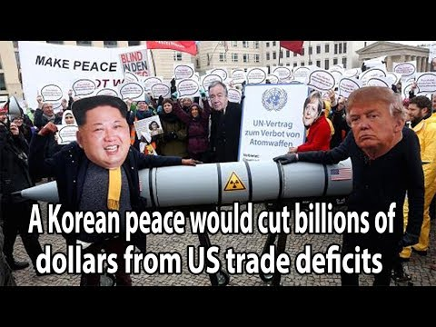 A Korean peace would cut billions of dollars from US trade deficits || World News Radio
