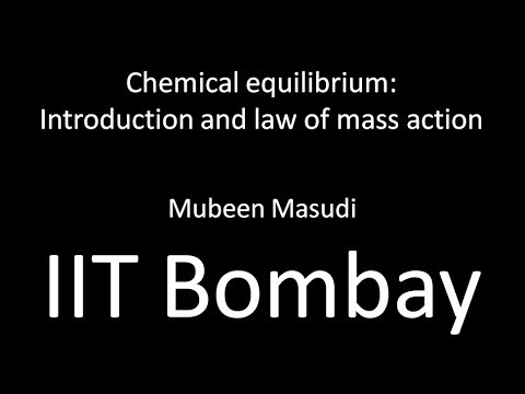 Chemical Equilibrium: 1. Introduction and law of mass action - Mubeen Masudi, IIT Bombay