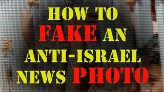 How to Fake an Anti-Israel News Photo