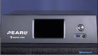 Epiphan Pearl 2 & Pearl 2 Rackmount Videoguys Product Spotlight for Review