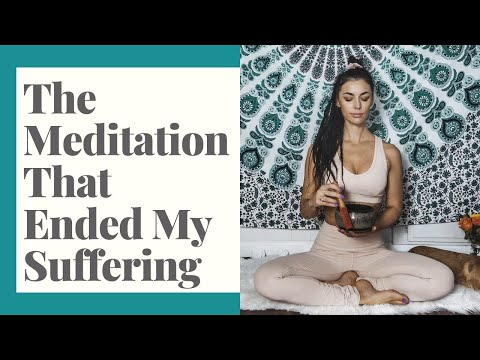 THE MEDITATION THAT ENDED MY SUFFERING♡