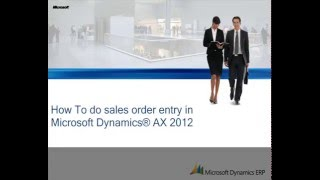 Microsoft Dynamics AX 2012: How to Do Sales Order Entry