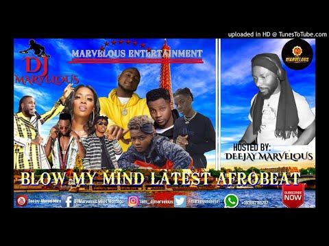 dj-marvelous-blow-my-mind-afrobeat-mixtape-august-2019