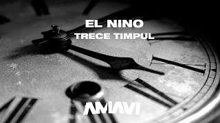 Repeat youtube video El Nino - Trece Timpul (2007)