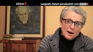 Dosja K - Lasgushi, Histori Persekutimi