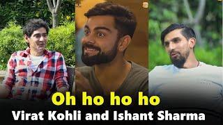 Virat Kohli | Ishant Sharma | Sukhbir | Oh Ho Ho Ho