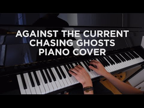 Against The Current - Chasing Ghosts Piano Cover