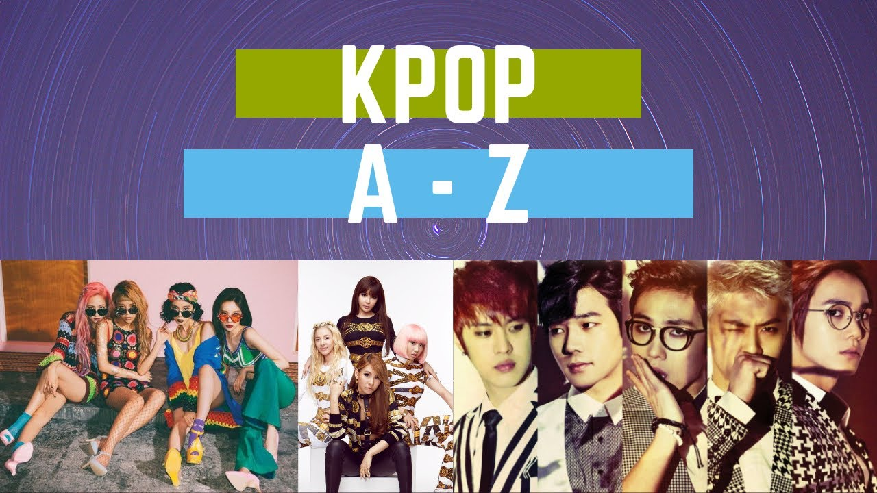 [ALPHABET] Kpop Songs A - Z