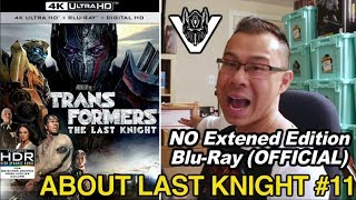 NO Extended Edition Blu-Ray for Transformers 5 - [ABOUT LAST KNIGHT #11]