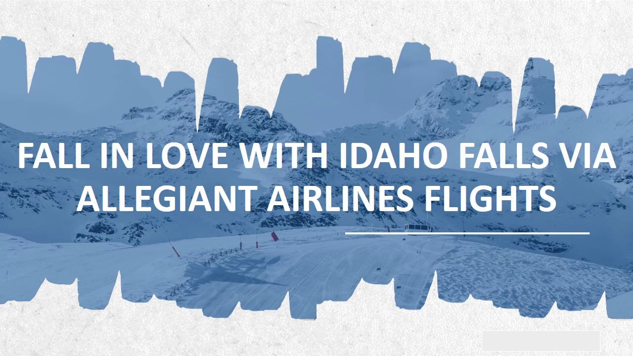 Idaho Falls Calls You Fly Off With Allegiant Airlines