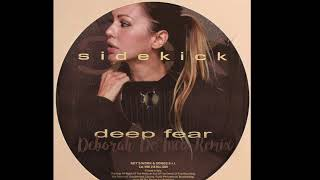 DEEP FEAR - Sidekick (Deborah De Luca Remix)