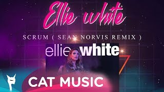 Descarca Ellie White - Scrum (Sean Norvis Remix)