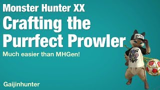 Monster Hunter XX: Crafting the Purrfect Prowler