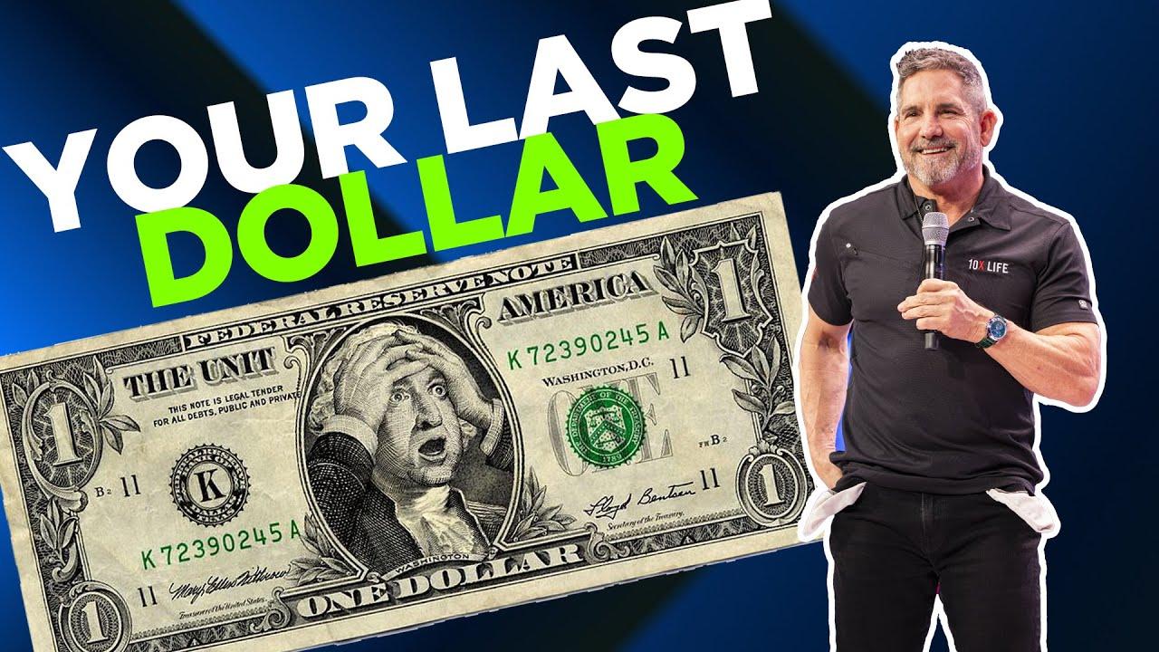 Your very last dollar of 2021 - Grant Cardone