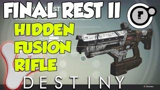 Destiny - HIDDEN Fusion Rifle - Final Rest II - Dead Orbit Reputation Reward!