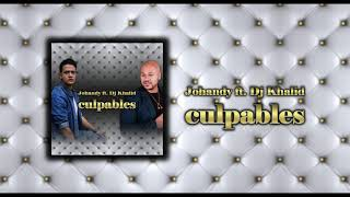 Culpables - Johandy ft: Dj Khalid (Version #Bachata )