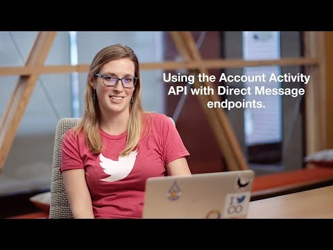 6. Account Activity API - Using REST APIs to engage in Direct Messages