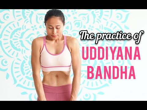 The practice of Uddiyana Bandha