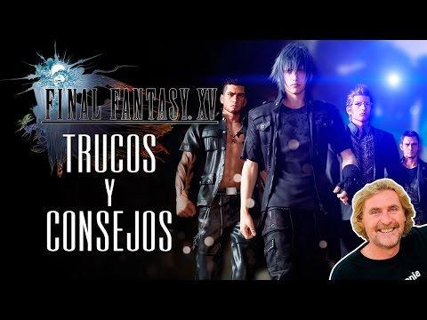 Final Fantasy XV, Trucos y Consejos para empezar con buen pie