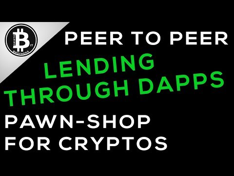 Lending Through dapps, Kind of Like a Pawn-Shop, Crypto for Crypto
