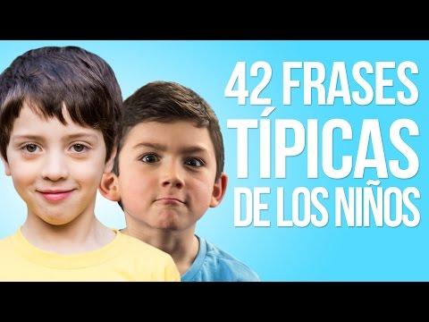 42 Frases Típicas De Los Niños Youtube