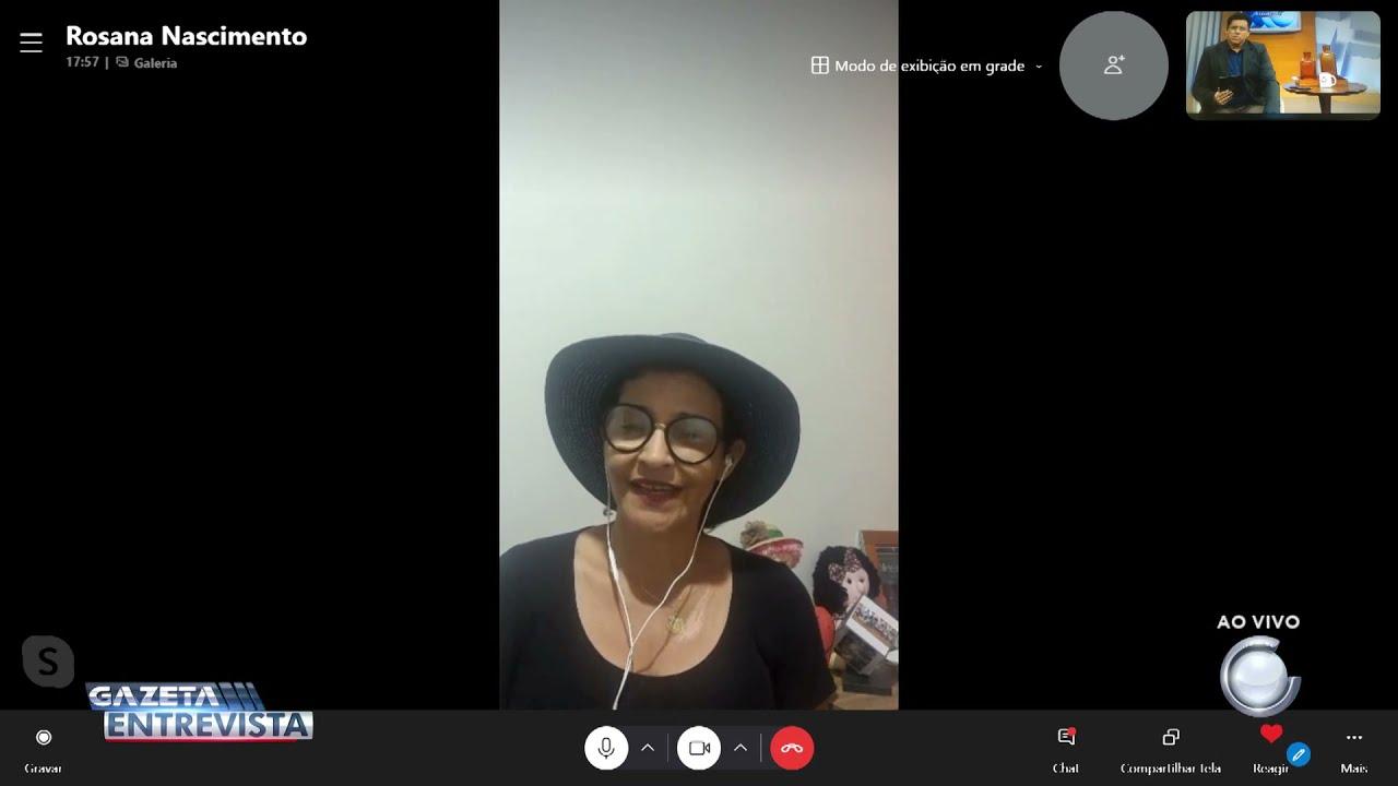 2° Bloco: Gazeta Entrevista com Rosana Nascimento