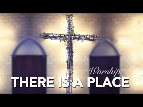There is a Place - Worship Music