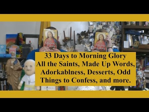 33 Days to Morning Glory, Week 5: Consecration Day