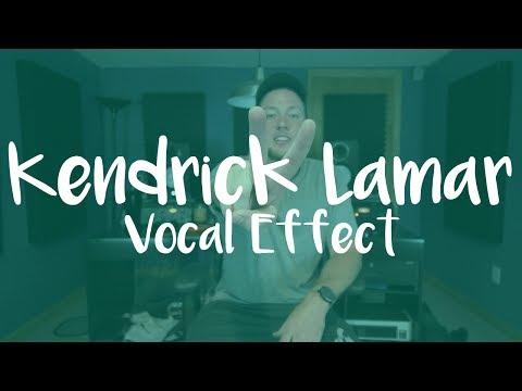 Kendrick Lamar Vocal Effect