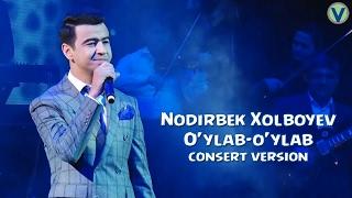 Nodirbek Xolboyev - O'ylab-o'ylab | Нодирбек Холбоев - Уйлаб-уйлаб (consert version)