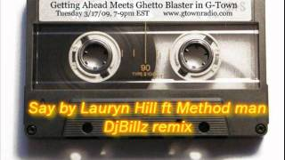 Say - Lauryn Hill ft Method man remix.