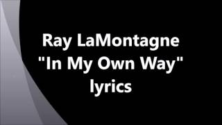 """Ray LaMontagne  """"In My Own Way"""" Full Lyrics & Review"""