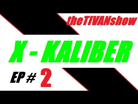 X- KALIBER  EP #2 with theTIVANshow - SEARCHING for my new WEAPON - WEB REVIEW